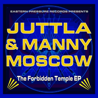 EPR.007 - Juttla & Manny Moscow - The Forbidden Temple EP